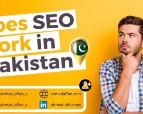 Does SEO work in Pakistan - Ahmad Affan
